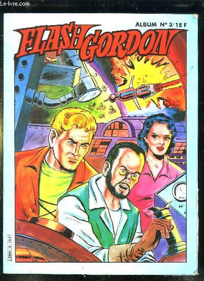 FLASH GORDON ALBUM N° 3. N° 9 - 10 ET 11.