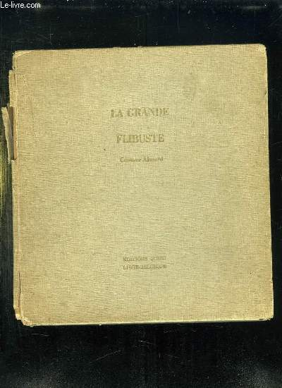 LA GRANDE FLIBUSTE.