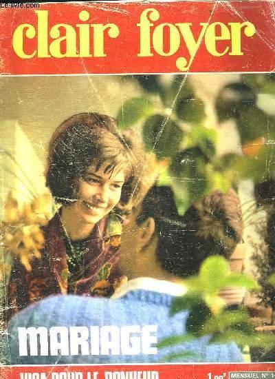 CLAIR FOYER N° 166 AVRIL 1968. SOMMAIRE: CUISINE MENUS DE FETE, JARDIN LES ROSIERS, MARIAGE ET SANTE, LA CHIRURGIE ET SANTE, LE SPORT A L ECOLE, LES CARRIERES DU SPECTACLE...