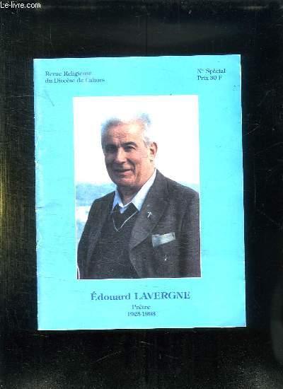 REVUE RELIGIEUSE DU DIOCESE DE CAHORS N° SPECIAL. EDOUARD LAVERGNE PRETRE 1925 - 1993.