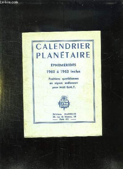 CALENDRIER PLANETAIRE. EPHEMERIDES 1960 A 1963 INCLUS POSITIONS QUOTIDIENNES EN SIGNES ZODIACAUX POUR MIDI GMT.