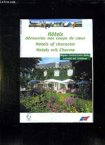HOTELS DECOUVREZ NOS COUPS DE COEUR, REGION CENTRE / LOIRE VALLEY.
