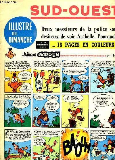 SUD OUEST ILLUSTRE DU DIMANCHE N° 24 DEUX MESSIEURS DE LA POLICE SONT DESIREUX DE VOIR ARABELLE POURQUOI ?