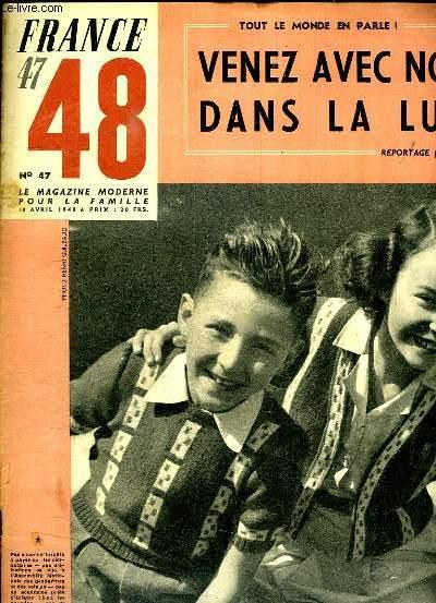 FRANCE 47 - 48  LE MAGAZINE MODERNE DE LA FAMILLE N° 48 DU 18 AVRIL 1948. SOMMAIRE: VENEZ AVEC NOUS DANS LA LUNE, LES FRANCAIS GAGNERONT ILS LA GUERRE DES POUPONS, LE CAVALIER SUR LA LANDE NOUVELLE INEDITE PAR MARY MORGANE...