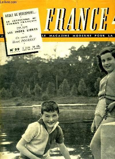 FRANCE 49 LE MAGAZINE MODERNE DE LA FAMILLE N° 99 DU 5 JUIN 1949. SOMMAIRE: LA ROSE EPINEUSE DE MARGARET MALCOLM, UNE ALERTE CENTENAIRE: LE TIMBRE FRANCAIS, LES INDES LIBRES, FRANCOIS ET L ESPRIT SAINT...