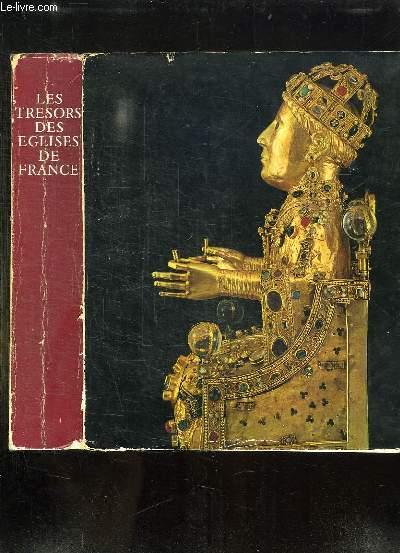 LES TRESORS DES EGLISES DE FRANCE. MUSEE DES ARTS DECORATIFS PARIS 1965.