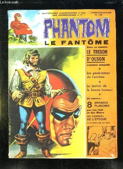PHANTOM N° 403. SOMMAIRE: LE TRESOR D OLSON, LE PASSE TEMPS DU FANTOME, LE FESTIVAL DE LA BONNE HUMEUR.