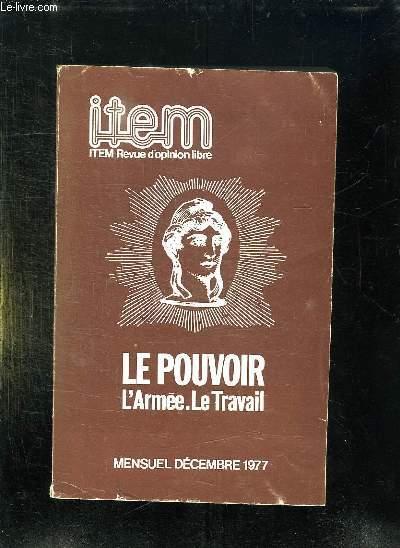 ITEM N° 11 - 12 - 13. DECEMBRE 1977. LE POUVOIR, L ARMEE, LE TRAVAIL...