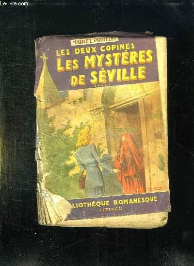 LES DEUX COPINES. LES MYSTERES DE SEVILLE.