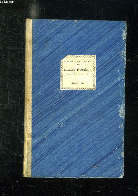 L ILIADE D HOMERE. PREMIERE PARTIE CHANTS 1, 2, 3, 4. TEXTE GREC. 3em EDITION.