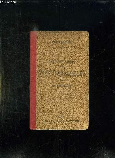 EXTRAITS SUIVIS DES VIES PARALLELES. TEXTE GREC. EDITION CONFORME AU PROGRAMME DE 1895.