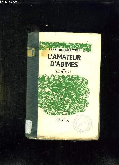 L AMATEUR D ABIMES.