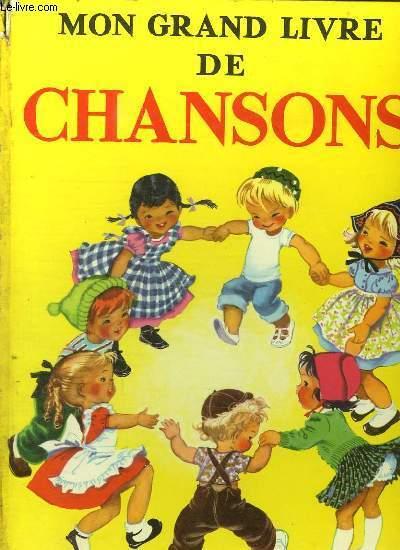 MON GRAND LIVRE DE CHANSONS.