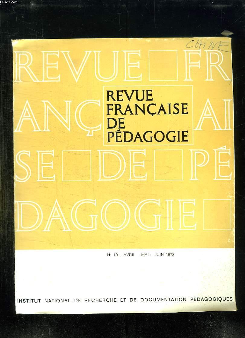 REVUE FRANCAISE DE PEDAGOGIE N° 19 AVRIL MAI JUIN 1972.