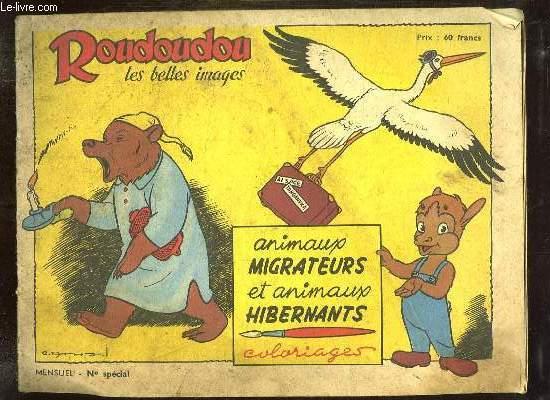 ROUDOU LES BELLES IMAGES N° SPECIAL. ANIMAUX MIGRATEURS ET ANIMAUX HIBERNANTS COLORIAGES.