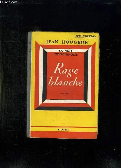 RAGE BLANCHE.