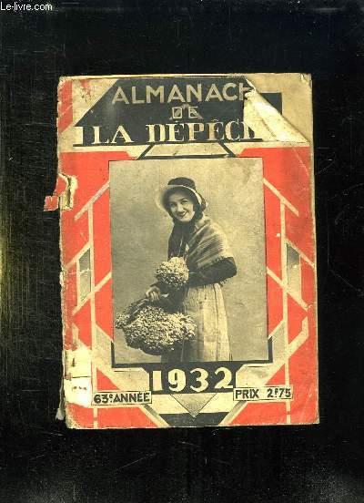 ALMANACH DE LA DEPECHE 1932. 63em ANNEE.