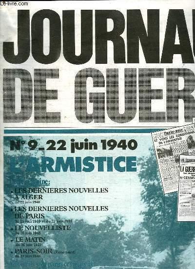 JOURNAUX DE GUERRE N° 9 DU 22 JUIN 1940. SOMMAIRE: L ARMISTICE, LES DERNIERES NOUVELLES A ALGER DU 22 JUIN 1940, LES DERNIERES NOUVELLES DE PARIS DU 25 AU 27 JUIN 1940, LE NOUVELLISTE DU 26 JUIN 1940, LE MATIN DU 26 JUIN 1940, PARIS SOIR DU 27 JUIN 1940.