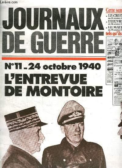 JOURNAUX DE GUERRE N° 11 24 OCTOBRE 1940. L ENTREVUE DE MONTOIRE. LE CRI DU PEUPLE DU 25 OCTOBRE 1940. L OEUVRE DU 26 OCTOBRE 1940. LE MATIN DU 29 OCTOBRE 1940...