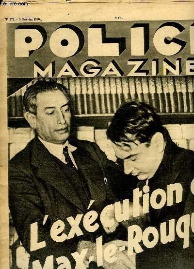 POLICE MAGAZINE N° 272DU 9 FEVRIER 1936. SOMMAIRE: L EXECUTION DE MAX LE ROUQUIN, GANGSTERS PARISIENS, LA GUERRE DES ESPIONS...