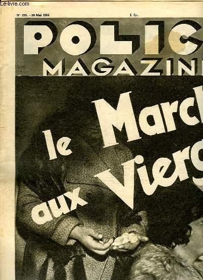 POLICE MAGAZINE N° 235 DU 26 MAI 1935. SOMMAIRE: LE MARCHE AUX VIERGES, QUAND LA PRISON EST SURPEUPLEE, NUITS SEVILLANES,
