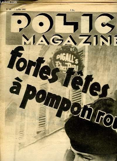 POLICE MAGAZINE N° 241 DU 7 JUILLET 1935. SOMMAIRE: FORTES TETES A POPON ROUGE, CONFIDENCES D UN CAMBRIOLEUR MONDAIN, DERRIERE LES BARREAUX DE LA CAGE...