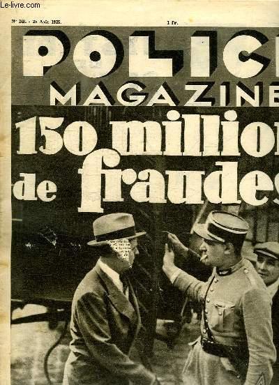 POLICE MAGAZINE N° 248 DU 25 AOUT 1935. SOMMAIRE: 150 MILLIONS DE FRAUDES,DEVALISEURS DE TRAINS, CONJURATION SUR L EUROPE...