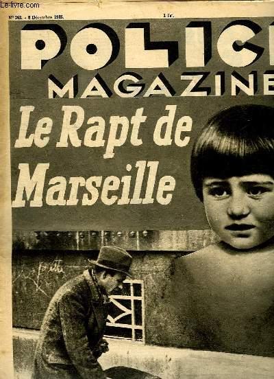 POLICE MAGAZINE N° 263 DU 8 DECEMBRE 1935. SOMMAIRE: LE RAPT DE MARSEILLE, LE CADAVRE DANS LA BAIGNOIRE,
