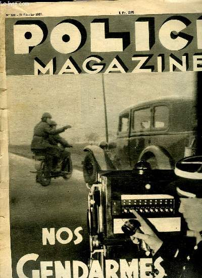 POLICE MAGAZINE N° 326 DU 21 FEVRIER 1937. SOMMAIRE: NOS GENDARMES, CRIME D IVROGNE, SOUVENIRS D UN INSPECTEUR...