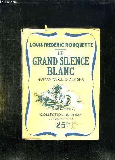 LE GRAND SILENCE BLANC.