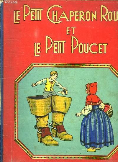 LE PETIT CHAPERON ROUGE ET LE PETIT POUCET.