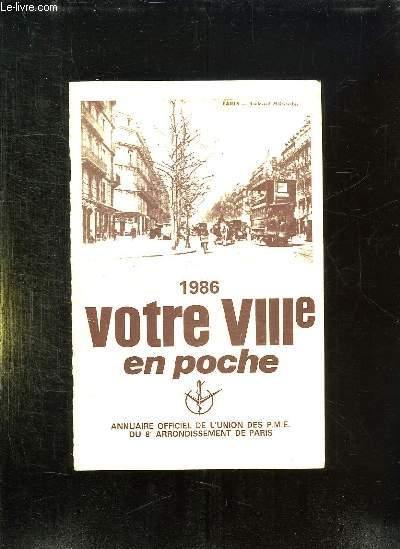 ANNUAIRE OFFICIEL DE L UNION DES PME DU 8e ARRONDISSEMENT DE PARIS. VOTRE VIIIe EN POCHE. 1986.