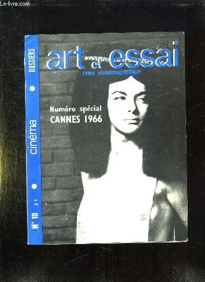 ART ET ESSAI N° 10  SPECIAL CANNES 1966. SOMMAIRE: LE PHARAON OEUVRE COLOSSALE DE JERZY KAWALEROWCZ, PRESENTATION DU FESTIVAL DE CANNES...