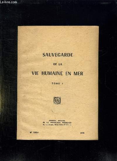 JOURNAL OFFICIEL DE LA REPUBLIQUE FRANCAISE N° 13981. SAUVEGARDE DE LA VIE HUMAINE EN MER TOME 1.