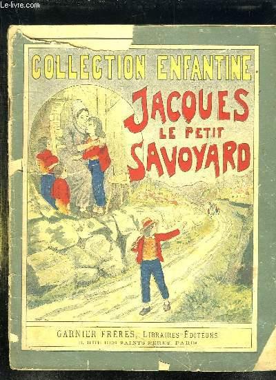 JACQUES LE PETIT SAVOYARD.