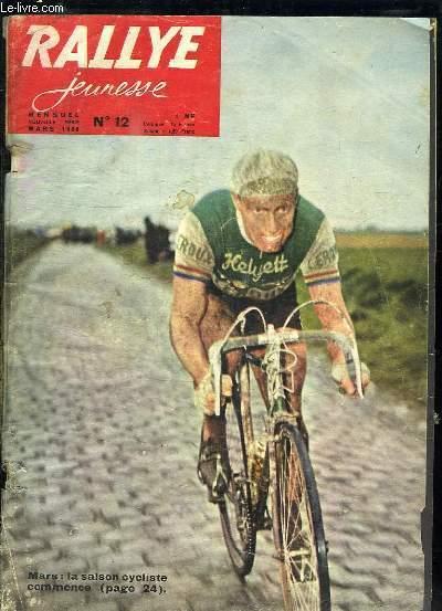 RALLYE JEUNESSE N° 12 MARS 1960. LA SAISON CYCLISTE COMMENCE, LA JEUNESSE EN BELGIQUE...