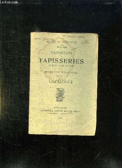 MUSE DE TOULOUSE. CATALOGUE EXPOSITION DE TAPISSERIES ET DE QUELQUES MEUBLES DU MOBILIER NATIONAL.