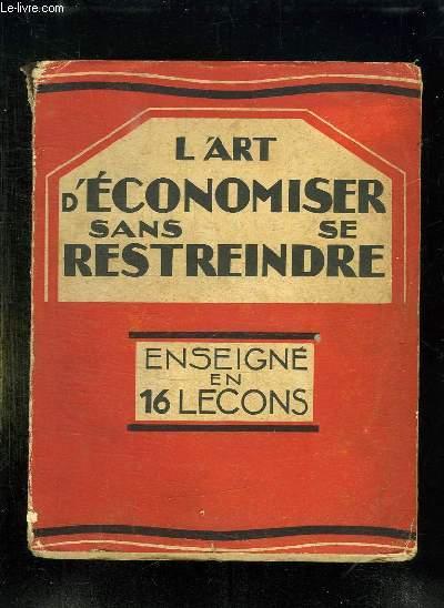 L ART D ECONOMISER SANS SE RESTREINDRE ENSEIGNE EN 16 LECONS.