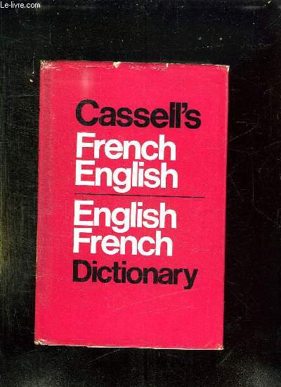 CASSELL S NEW FRENCH ENGLISH ENGLISH FRENCH DICTIONARY.