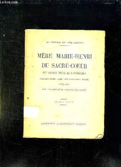 MERE MARIE HENRI DU SACRE COEUR. DES PETITES SOEURS DE L ASSOMPTION. 2em EDITION.