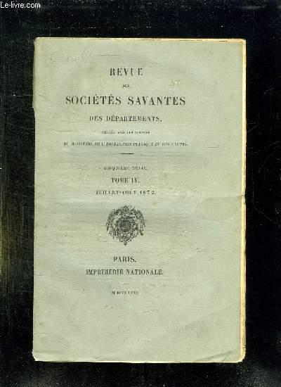 REVUE DES SOCIETES SAVANTES DES DEPARTEMENTS TOME IV JUILLET AOUT 1872. 5em SERIE.