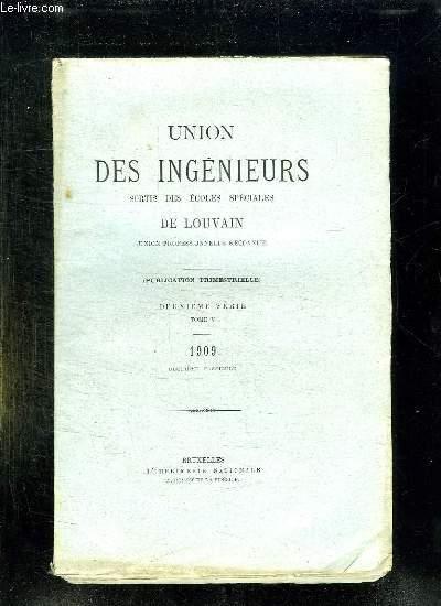 UNION DES INGENIEURS SORTIS DES ECOLES SPECIALES DE LOUVAIN. TOME V 1909. DEUXIEME FASCICULE.