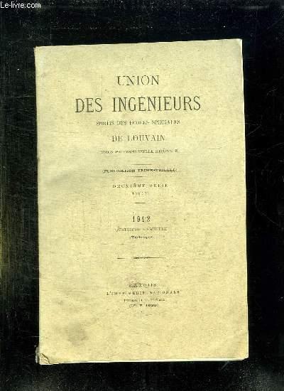 UNION DES INGENIEURS SORTIS DES ECOLES SPECIALES DE LOUVAIN TOME VI 2em SERIE 1912 4em FASCICULE.