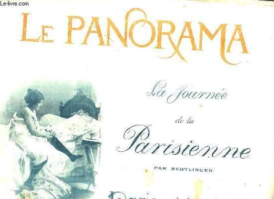 LE PANORAMA . LA JOURNEE DE LA PARISIENNE PAR REUTLINGER. PARIS QUI S AMUSE N° 4.