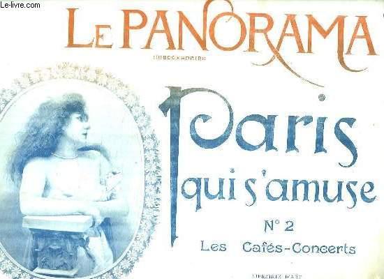 LE PANORAMA N° 2 PARIS S AMUSE.  LES CAFES CONCERTS.