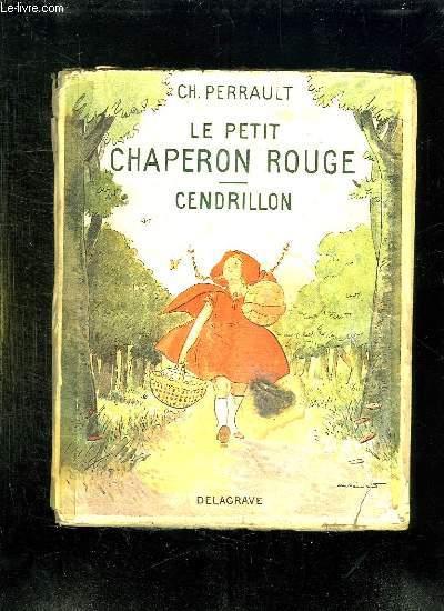 LE PETIT CHAPERON ROUGE CENDRILLON.