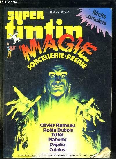 SUPER TINTIN MAGIE SORCELLERIE FEERIE N° 51 BIS .