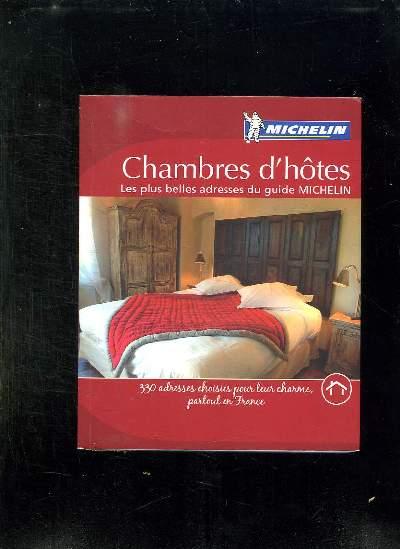 CHAMBRES D HOTES. LES PLUS BELLES ADRESSES DU GUIDE MICHELIN.