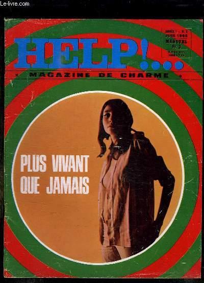 HELP N° 2 JUIN 1968. SOMMAIRE: PLUS VIVANT QUE JAMAIS, LA FILLE DU MOIS HELP DORCA ROSE, LES ESCROQUERIES AU LOGEMENT...