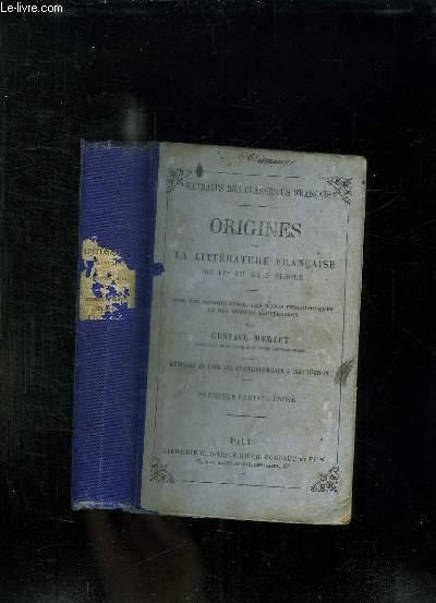 ORIGINES DE LA LITTERATURE FRANCAISE DU IX AU XVII SIECLE. PREMIERE PARTIE: PROSE.